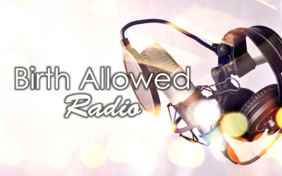Birth Allowed Radio Episode 7