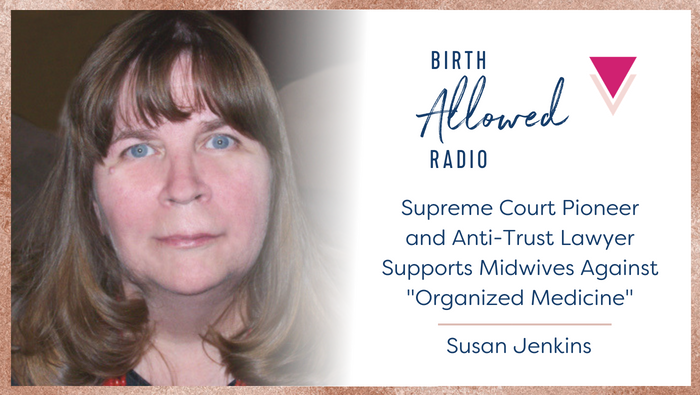 "Ep. 4 – Supreme Court Pioneer and Anti-Trust Lawyer Supports Midwives Against ""Organized Medicine"""