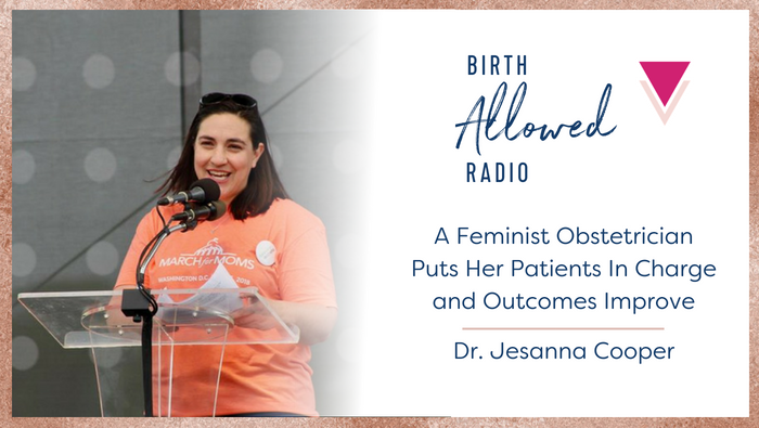 Ep. 6 – A Feminist OB Puts Patients in Charge, Outcomes Improve
