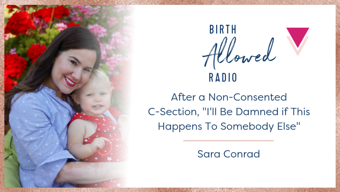 "Ep. 23 – After a Non-Consented C-Section, ""I'll Be Damned if This Happens To Somebody Else"" 