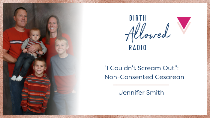 """Ep. 26 – """"I Couldn't Scream Out"""": A Non-Consented Cesarean 