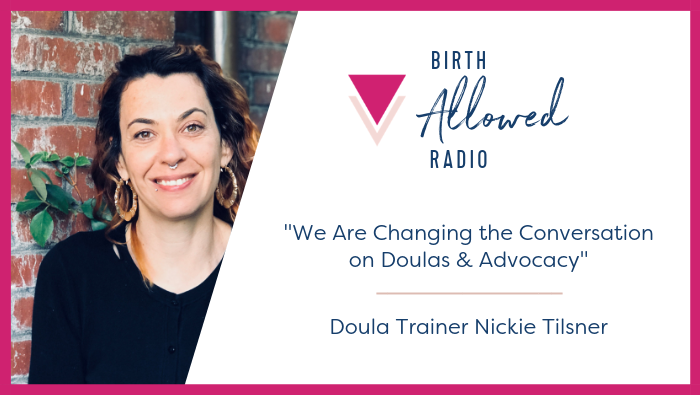 "Ep. 33 – ""We Are Changing the Conversation on Doulas & Advocacy"" 