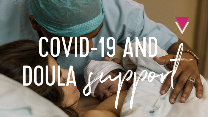 COVID-19 and Doula Support: How to Respond to Changing Hospital Policies