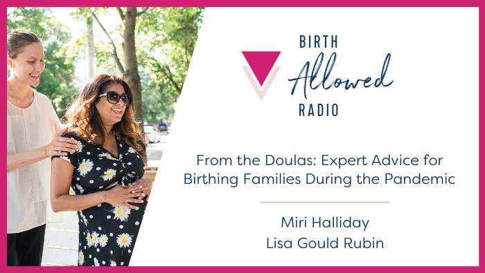 Ep. 35 – From the Doulas: Expert Advice for Birthing Families During the COVID-19 Pandemic