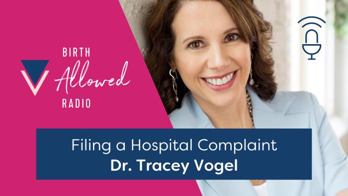 Ep. 38 – Filing a Hospital Complaint   Dr. Tracey Vogel